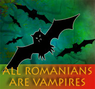 All Romanians are vampires